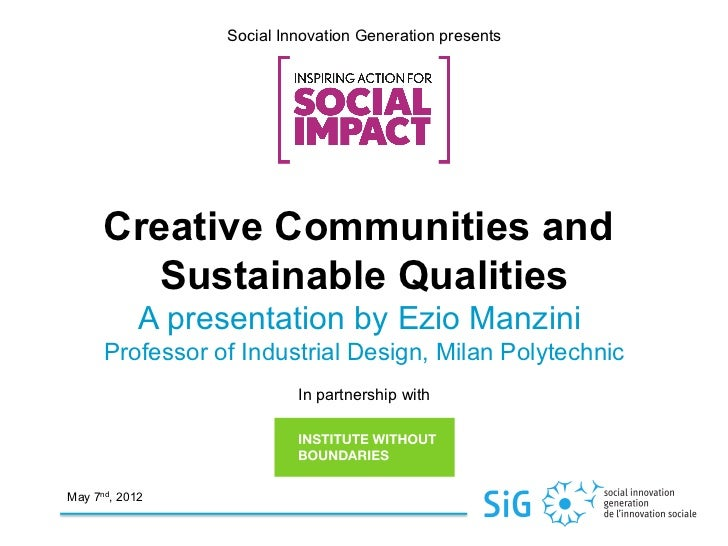 Social Innovation Generation presents      Creative Communities and        Sustainable Qualities            A presentation...