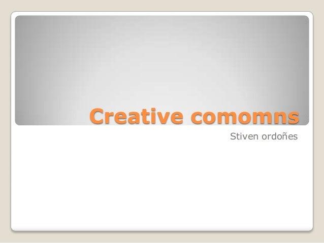 Creative comomns          Stiven ordoñes