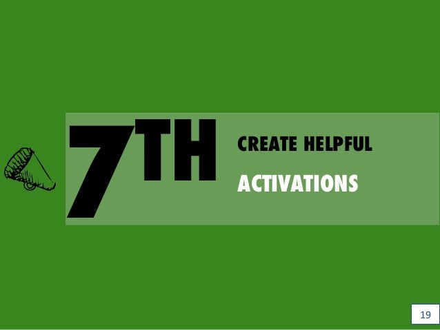 7TH CREATE HELPFUL ACTIVATIONS 19