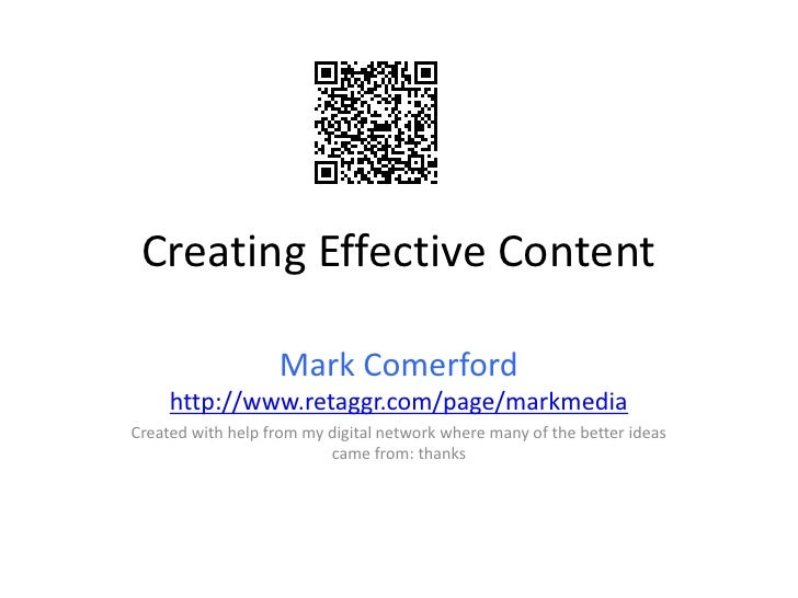 Creating Effective Content                     Mark Comerford      http://www.retaggr.com/page/markmedia Created with help...