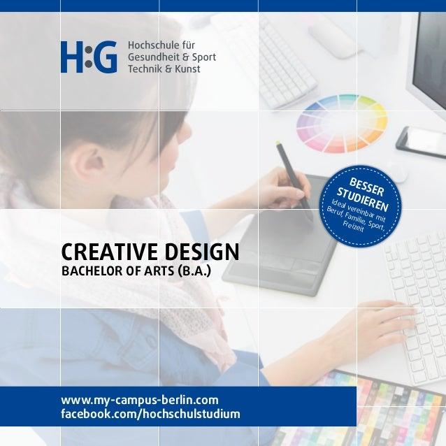 CREATIVE DESIGN Bachelor of ARTS (B.A.) B esserStu dieren Ideal vereinbar mit Beruf, Familie, Sport, Freizeit www.my-campu...