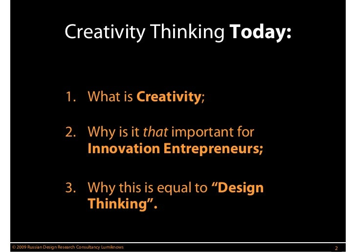 innovation design and creativity 2 essay The why, what, and how of management innovation gary  competition and allocation flexibility are also important design principles if the goal is to build a  2.