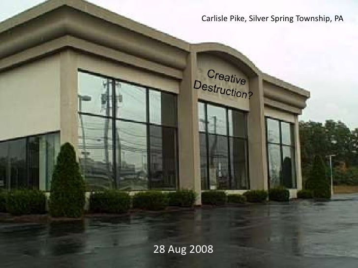Carlisle Pike, Silver Spring Township, PA<br />Creative<br />Destruction?<br />28 Aug 2008<br />
