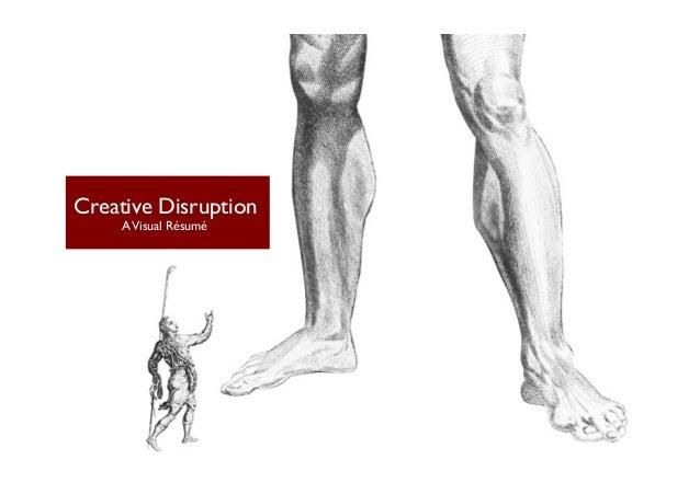 Creative Disruption AVisual Résumé