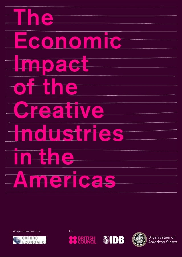 The Economic Impact of the Creative Industries in the Americas A report prepared by  for  1