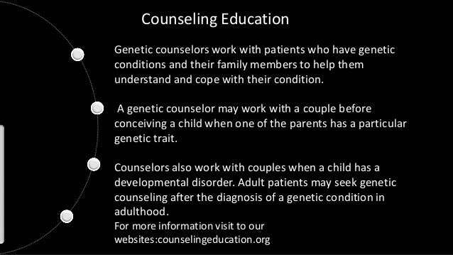 Genetic counselors work with patients who have genetic conditions and their family members to help them understand and cop...