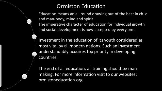 Education means an all round drawing out of the best in child and man-body, mind and spirit. The imperative character of e...