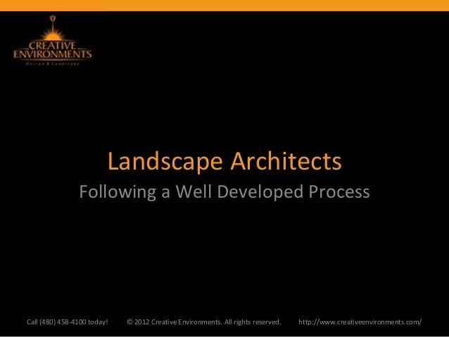 Landscape Architects                Following a Well Developed ProcessCall (480) 458-4100 today!   © 2012 Creative Environ...