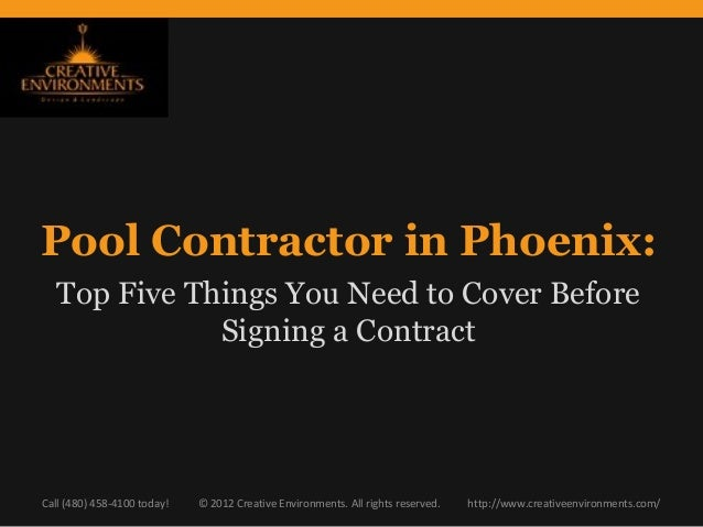 Pool Contractor in Phoenix:  Top Five Things You Need to Cover Before             Signing a ContractCall (480) 458-4100 to...