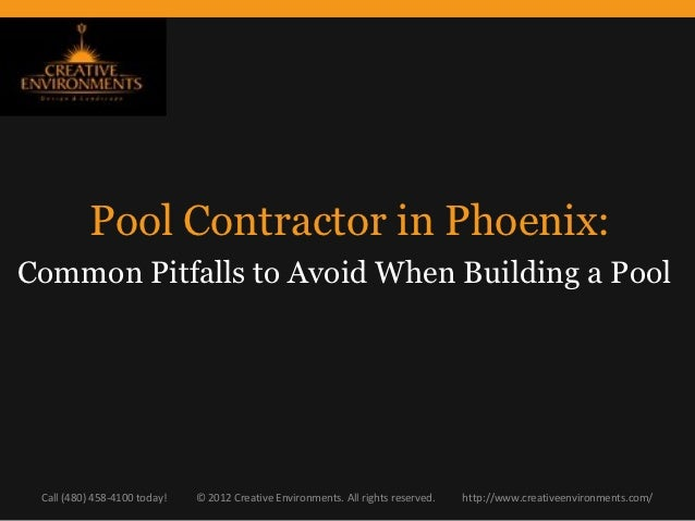 Pool Contractor in Phoenix:Common Pitfalls to Avoid When Building a Pool Call (480) 458-4100 today!   © 2012 Creative Envi...