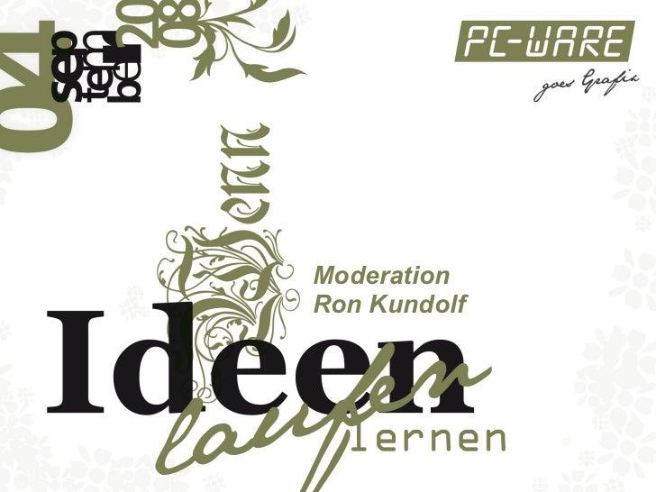 Moderation  Ron Kundolf