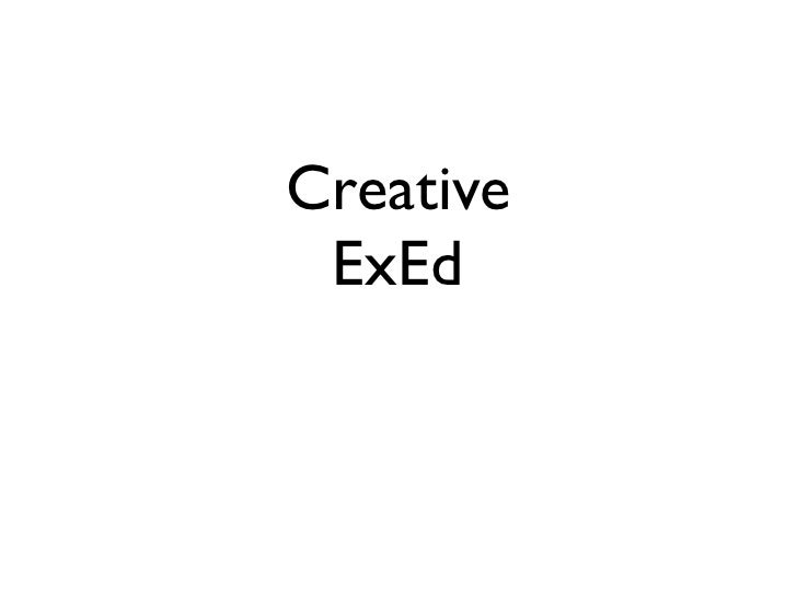 Creative ExEd