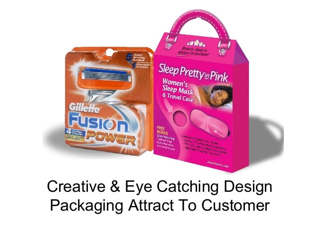 Creative & Eye Catching DesignPackaging Attract To Customer