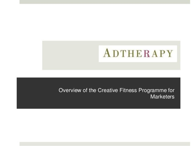 Overview of the Creative Fitness Programme for Marketers