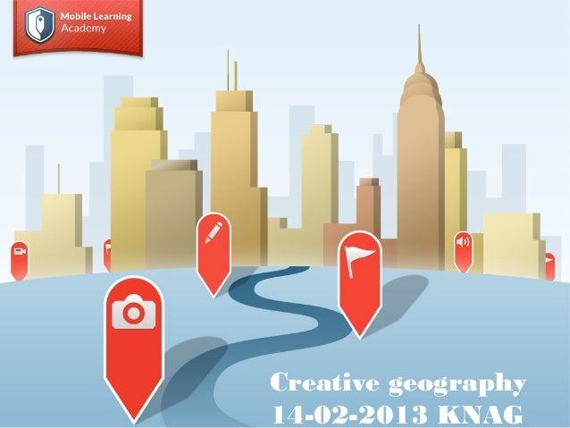 Creative geography14-02-2013 KNAG
