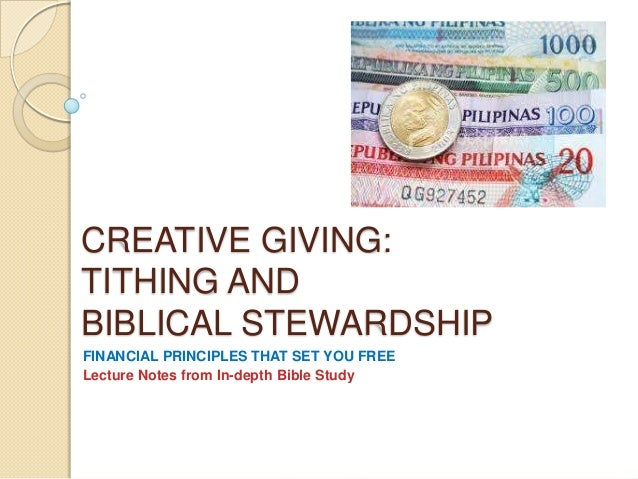 CREATIVE GIVING:TITHING ANDBIBLICAL STEWARDSHIPFINANCIAL PRINCIPLES THAT SET YOU FREELecture Notes from In-depth Bible Study