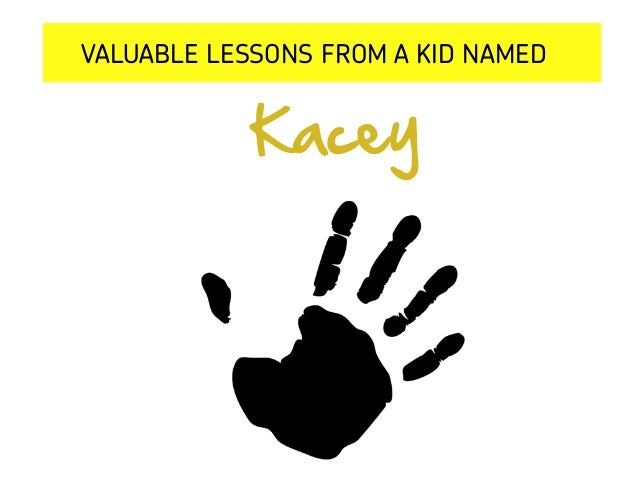 Kelsey VALUABLE LESSONS FROM A KID NAMED