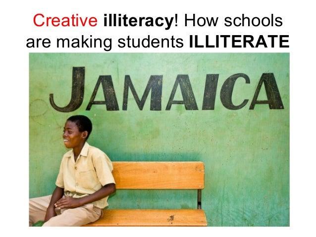 Creative illiteracy! How schoolsare making students ILLITERATE