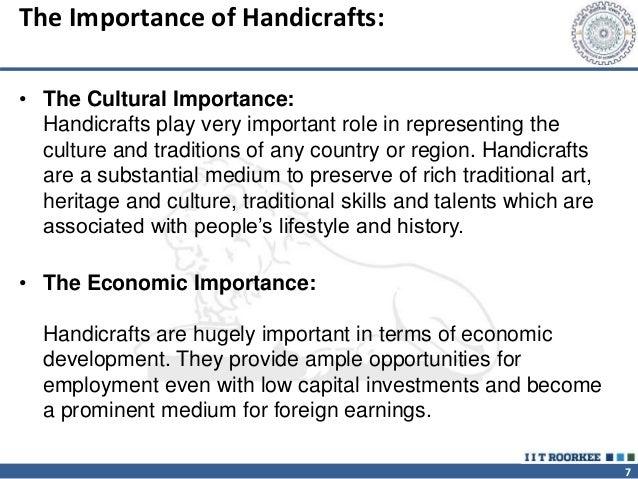 importance of handicraft Keywords: handicraft, marketing, artisans, rural marketing, rural retail marketing,  marketing  importance of handicrafts: handicraft sector occupies a.