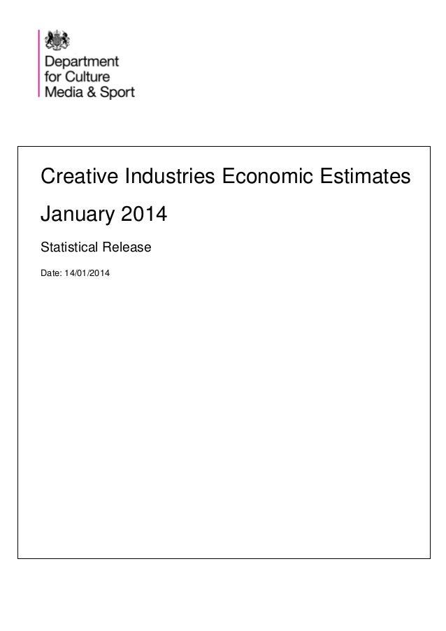 Creative Industries Economic Estimates January 2014 Statistical Release Date: 14/01/2014