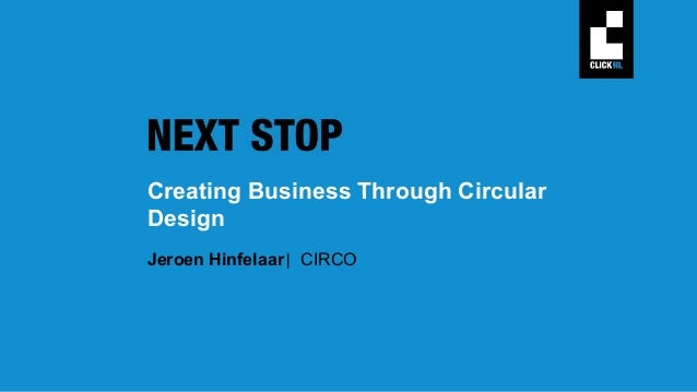 Program of CLICKNL We activate and equip groups of (manufacturing) companies and creative professionals, to kick start cir...