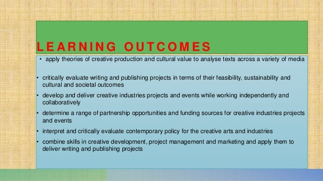 L E A R N I N G O U T C O M E S • apply theories of creative production and cultural value to analyse texts across a varie...