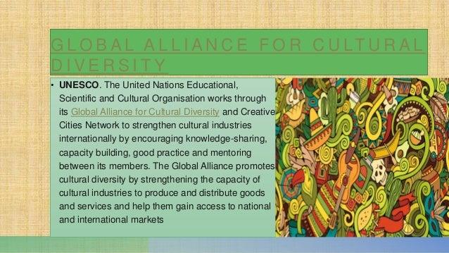 G L O B A L A L L I A N C E F O R C U LT U R A L D I V E R S I T Y • UNESCO. The United Nations Educational, Scientific an...