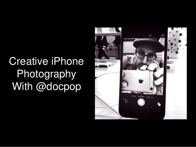 Creative iPhone Photography With @docpop