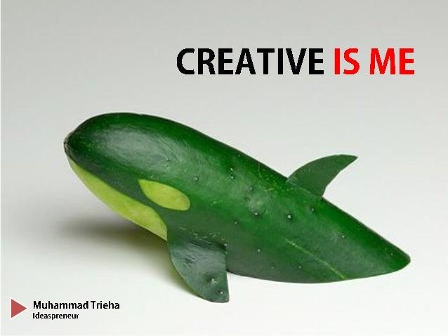 Creative is me by trieha