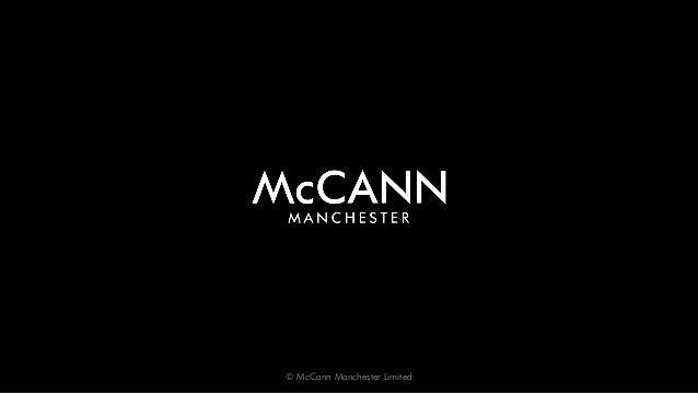 © McCann Manchester Limited