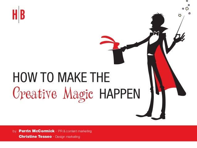 by Perrin McCormick - PR & content marketing  Christine Tesseo - Design marketing