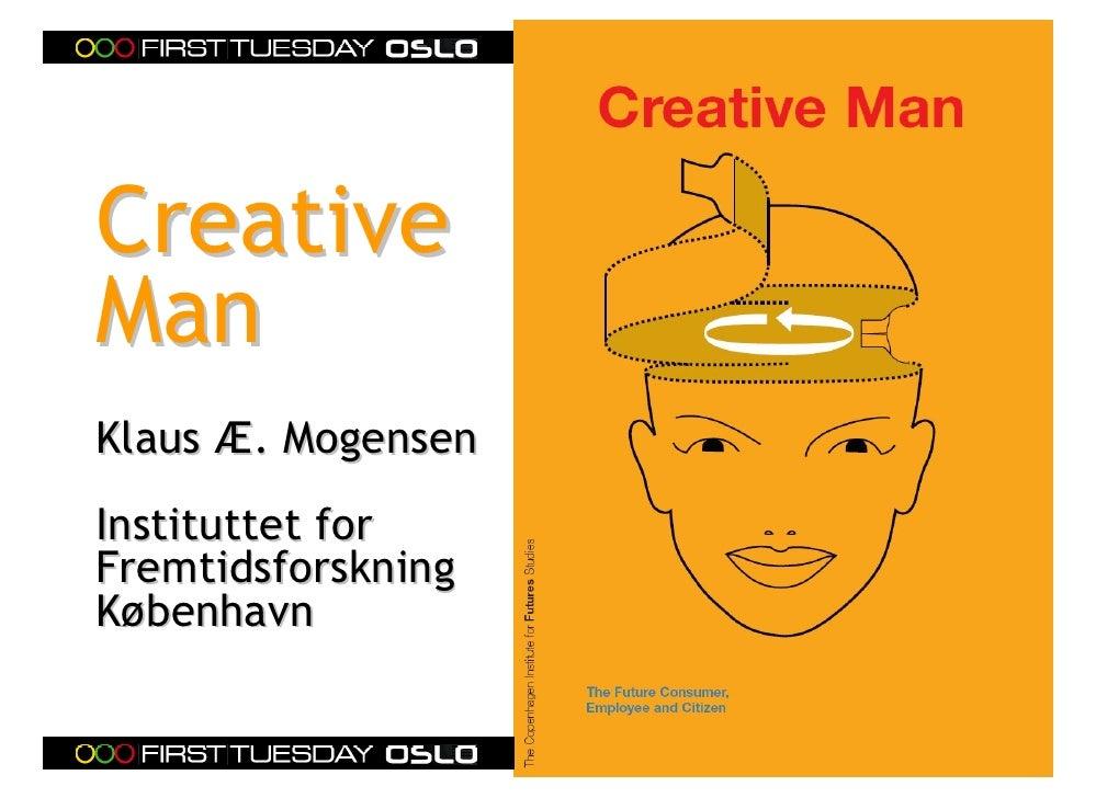 Creative Man Klaus Æ. Mogensen Instituttet for Fremtidsforskning København