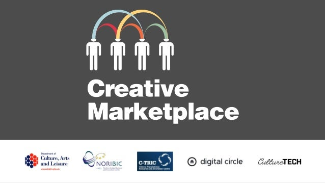 The NI Creative Marketplace is a pilot programme, funded by DCAL, to encourage greater collaboration between the creative ...