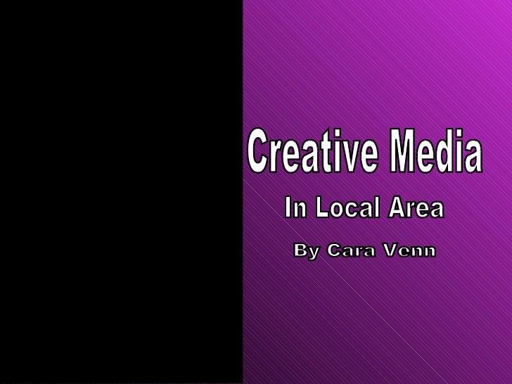 Creative Media By Cara Venn In Local Area