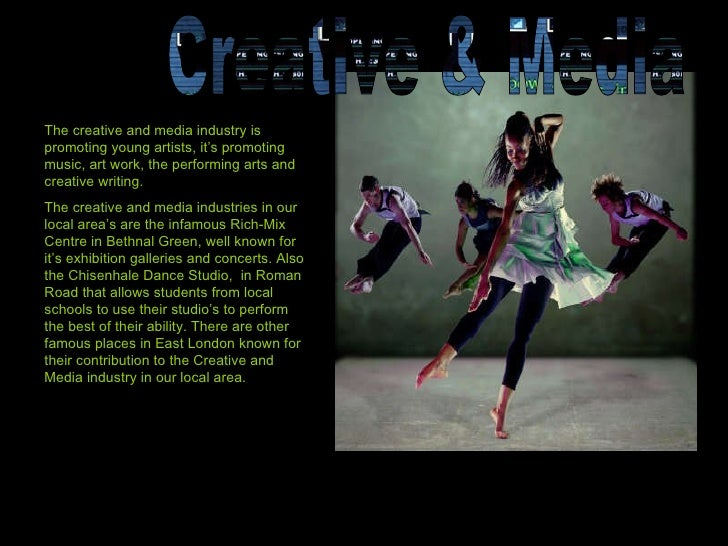 The creative and media industry is promoting young artists, it's promoting music, art work, the performing arts and creati...