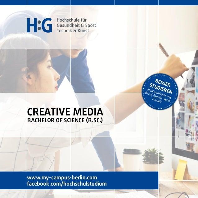 CREATIVE MEDIA Bachelor of SCIENCE (B.SC.) B esserStu dieren Ideal vereinbar mit Beruf, Familie, Sport, Freizeit www.my-ca...