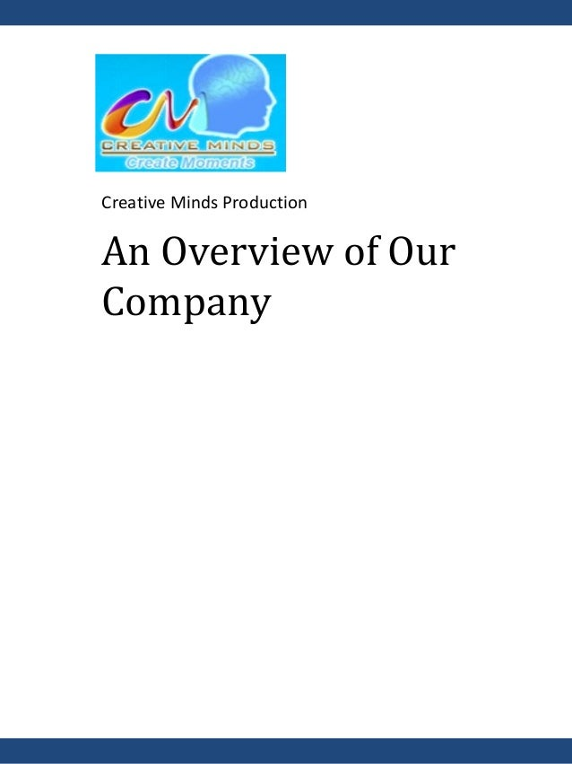 Creative Minds ProductionAn Overview of OurCompany