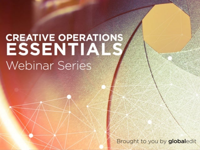 Fine-tuning your Creative Production Workflow -- Creative Operations Essentials