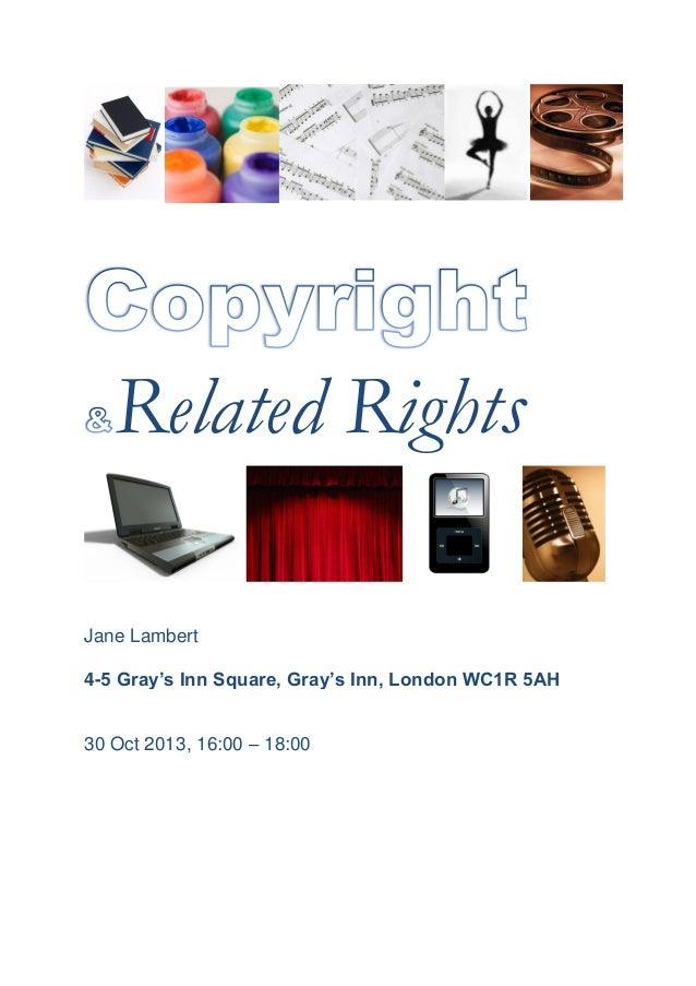 Related Rights Jane Lambert 4-5 Gray's Inn Square, Gray's Inn, London WC1R 5AH 30 Oct 2013, 16:00 – 18:00