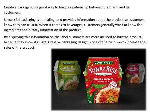 Creative packaging is a great way to build a relationship between the brand and its customers. Successful packaging is app...
