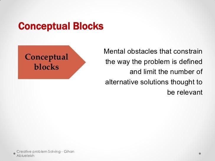 Conceptual Blocks                                   Mental obstacles that constrain    Conceptual                         ...