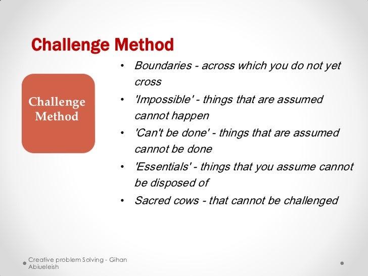 Challenge Method                             • Boundaries - across which you do not yet                                   ...