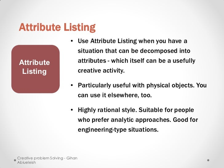 Attribute Listing                           • Use Attribute Listing when you have a                             situation ...