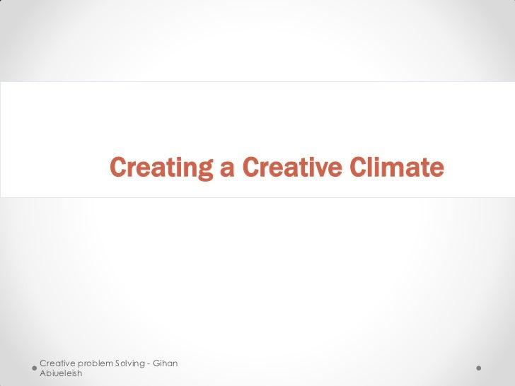 Creating a Creative ClimateCreative problem Solving - GihanAbiueleish
