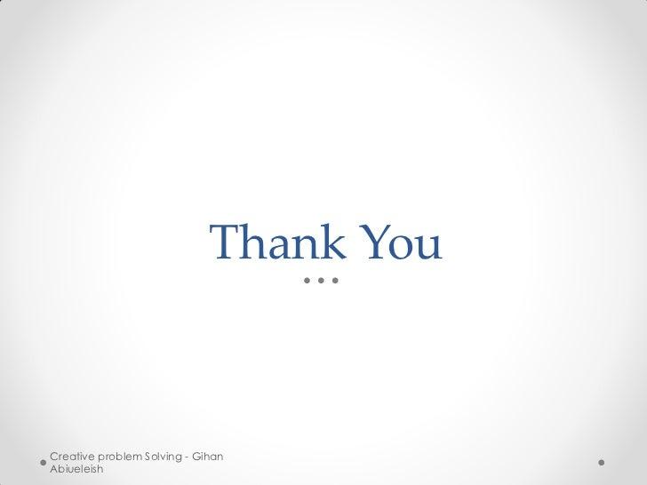 Thank YouCreative problem Solving - GihanAbiueleish