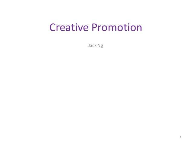 Creative Promotion Jack Ng 1