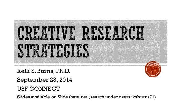 Kelli S. Burns, Ph.D.  September 23, 2014  USF CONNECT  Slides available on Slideshare.net (search under users: ksburns71)