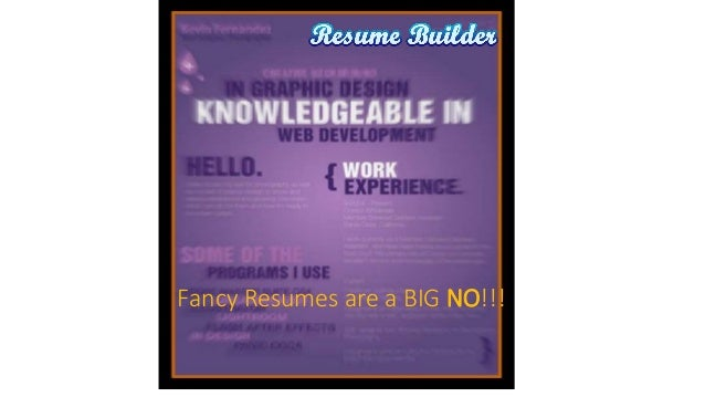 fancy resumes are a big no