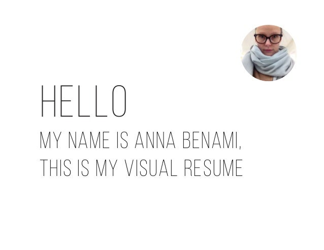 Hello My Name Is Anna Benami, This Is My VISUAL RESUME ...  Resume My Career