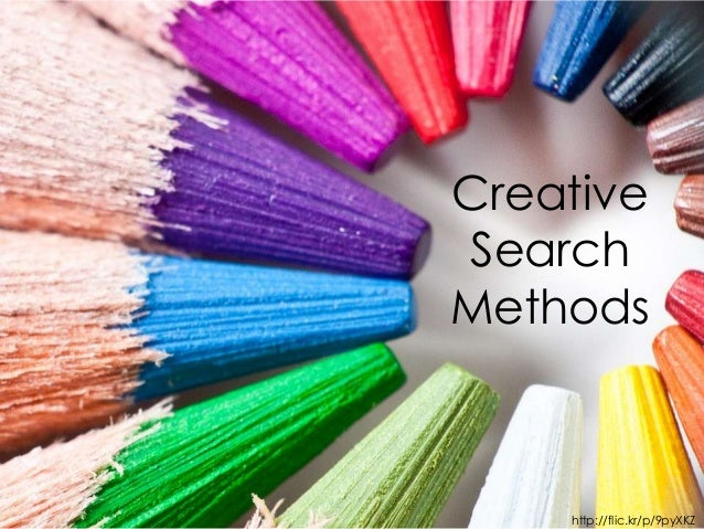 Creative Search Methods  http://flic.kr/p/9pyXKZ
